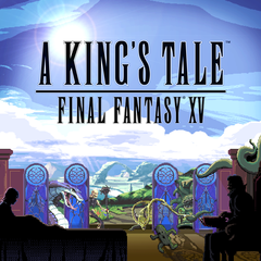 A KING'S TALE : FINAL FANTASY XV