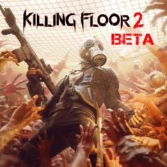 Killing Floor 2 Beta