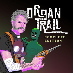 Organ Trail Complete Edition