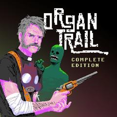 Organ Trail Complete Edition