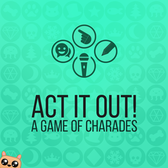 ACT IT OUT! Un jeu de mime