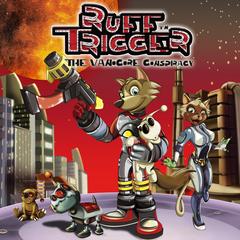 Ruff Trigger : The Vanocore Conspiracy