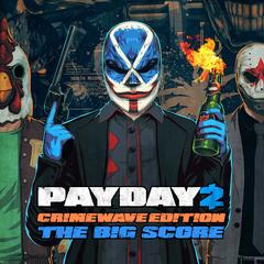 PAYDAY 2 - CRIMEWAVE EDITION - Pack Jeu THE BIG SCORE