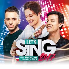 Let's Sing 2017 Hits français et internationaux