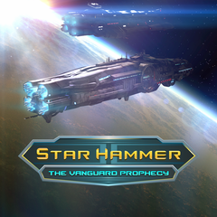 Star Hammer : the Vanguard Prophecy