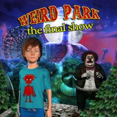 Weird Park : The Final Show