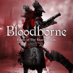 Bloodborne : Game of the Year Edition