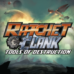 Ratchet & Clank™: Tools of Destruction