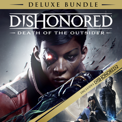 Dishonored : Death of the Outsider  Deluxe Bundle