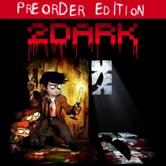 2Dark Pre-Order Edition