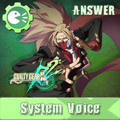 GUILTY GEAR Xrd -REVELATOR- System Voice 'ANSWER' [CROSS-BUY]