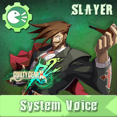 GUILTY GEAR Xrd Rev.2 System Voice 'SLAYER'