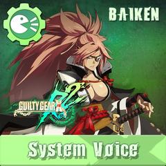 GUILTY GEAR Xrd Rev.2 System Voice 'BAIKEN'