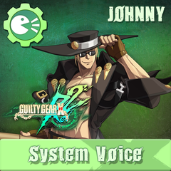 GUILTY GEAR Xrd Rev.2 System Voice 'JOHNNY'