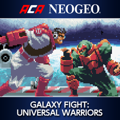 ACA NEOGEO GALAXY FIGHT : UNIVERSAL WARRIORS