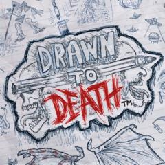 Drawn to Death™